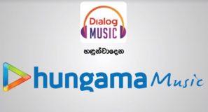Dialog Music හඳුන්වාදෙන Hungama Music! සිංහල, දමිල, හින්දි සහ English සිංදු අතිවිශාල එකතුවක් දැන් ඔබේ smartphone එකට.